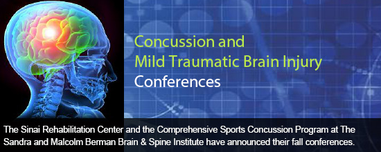 The Sinai Rehabilitation Center and the Comprehensive Sports Concussion Program at the Sandra and Malcolm Berman Brain & Spine Institute have announced their fall conferences