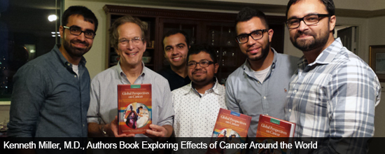 Kenneth Miller, M.D., Authors Book Exploring Effects of Cancer Around the World